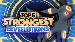 Top 5 STRONGEST Eeveelutions in Pokemon!