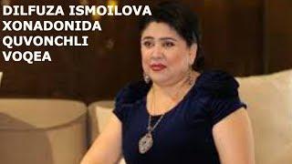 DILFUZA ISMOILOVA XONADONIDA QUVONCHLI KUN