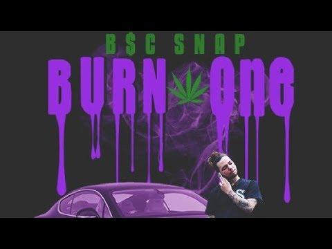 B$C Snap - Burn One [Prod by Chad Neo]