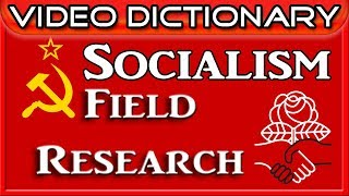 Socialism - How would you define it - Field Research