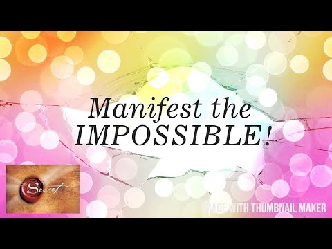 How I Manifested The IMPOSSIBLE - Law Of Attraction - Life Changing