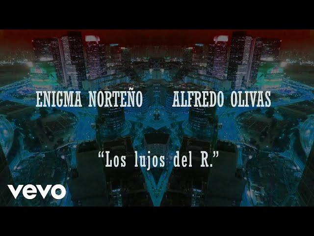 Enigma Norteño, Alfredo Olivas - Los Lujos Del R. (Lyric Video)