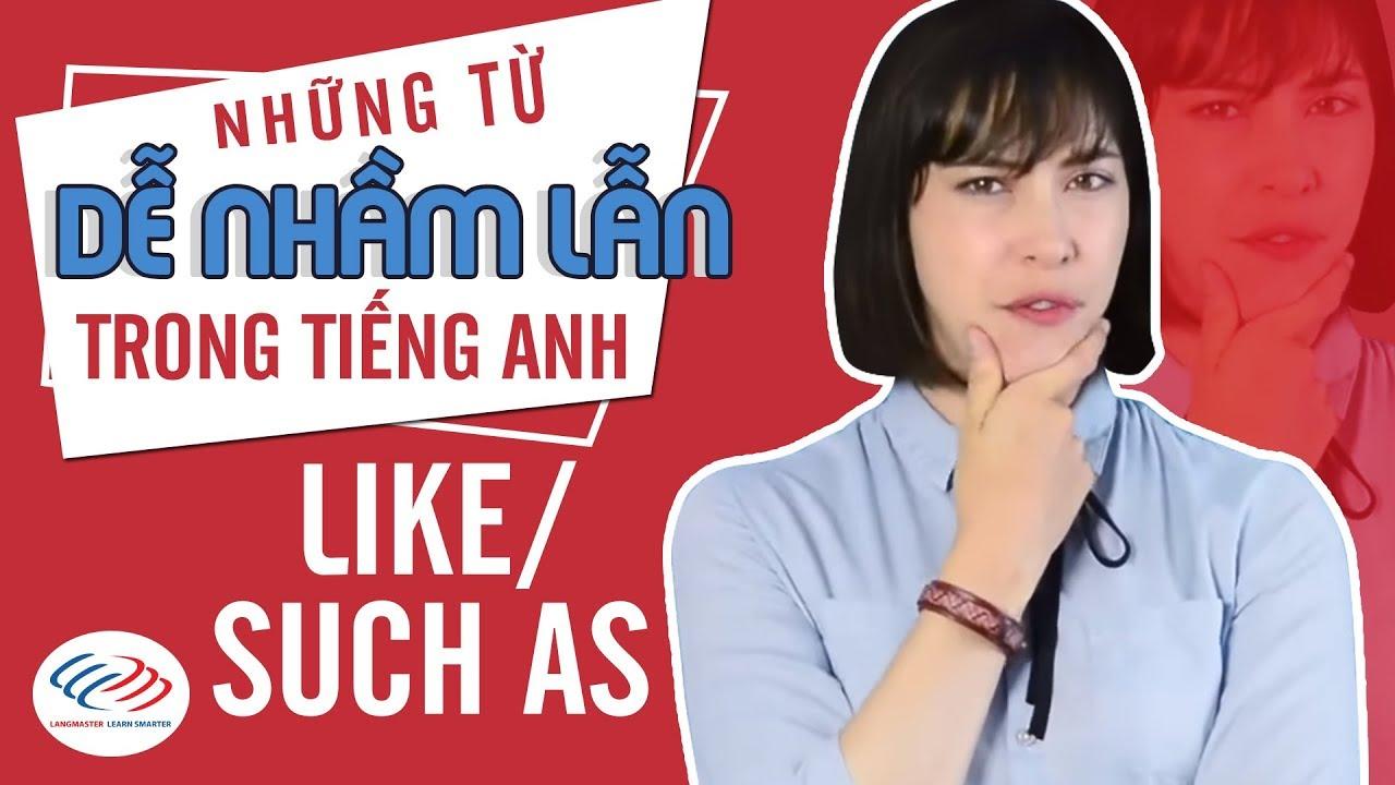 Những từ dễ nhẫm lẫn trong tiếng Anh – Like/ Such as [Học tiếng Anh cho người mới bắt đầu]