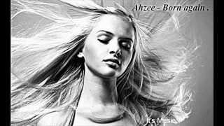 Ahzee Born Again Exclu Original Mix