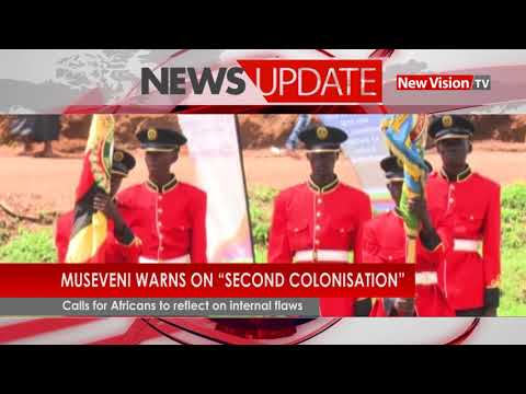 Museveni warns on second colonisation