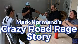 Mark Normand's Crazy Road Rage Story