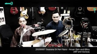 20180607 Suasana Di Hari Raya - Anuar Zain and Ellina (Alif and Suraya)