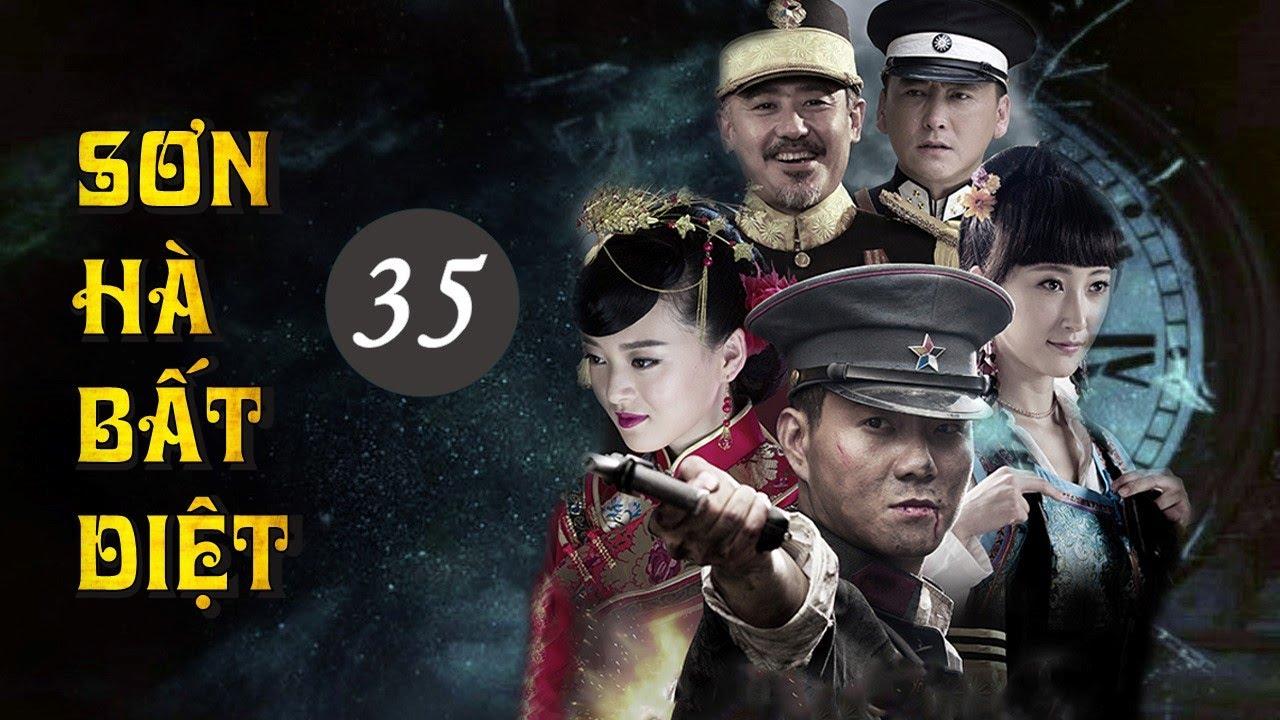 Phim Kháng Nhật Hay Nhất Mọi Thời Đại   SƠN HÀ BẤT DIỆT – Tập 35 [ Thuyết Minh ]