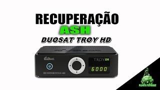 COMO RECUPERAR O DUOSAT TROY HD - TELA ASH - PASSO A PASSO