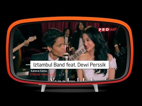 Iztambul feat Dewi Perssik - Karena Kamu (Official Lyric Video)
