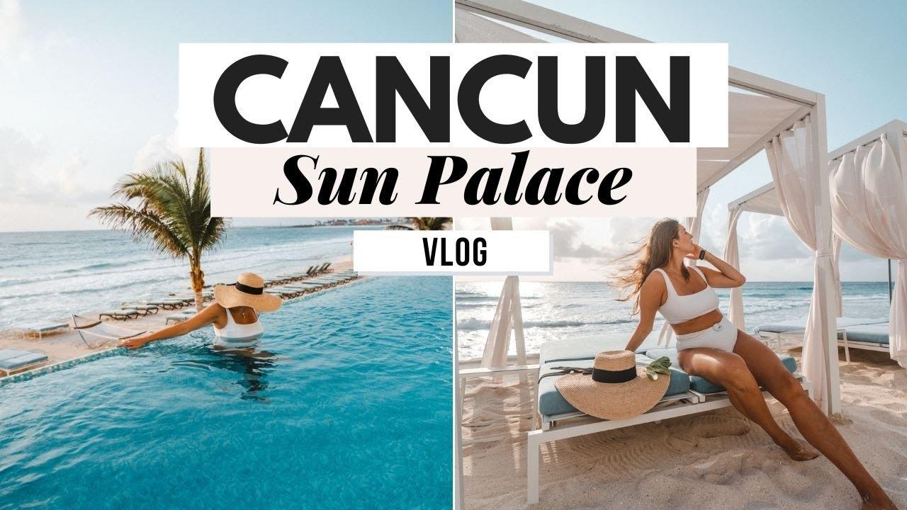 Cancun Vlog: Staying at Sun Palace Cancun All Inclusive Resort- Dana Berez