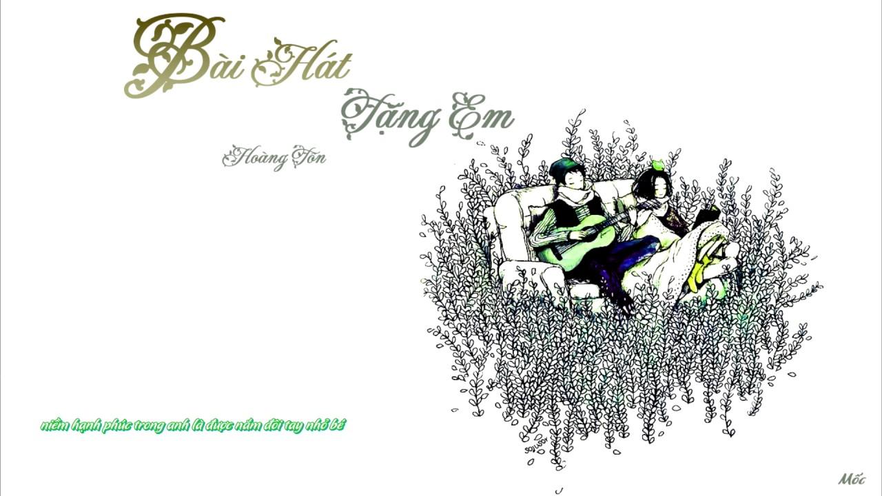 Bài Hát Tặng Em – Hoàng Tôn   ♫ lyrics video    ♪ mốc