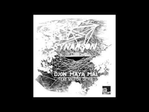 Synapson feat. Victor Deme - Djon Maya Mai (Niko Schwind Remix) [Stil vor Talent]