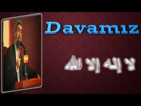 Davamız Lailaheillallah (YENİ)-Alparslan Kuytul Hocaefendi Muhteşem Anlatım
