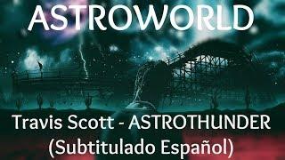Travis Scott - ASTROTHUNDER (Subtitulado Español)