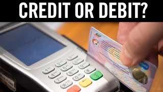 Should you use Credit or Debit?