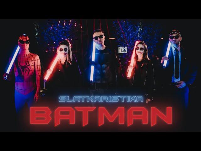 Slatkaristika - Batman  [Official Video]