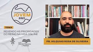 Na Vida Online, com Pb. Hilquias Rosa | CMJ 2021 - Workshops