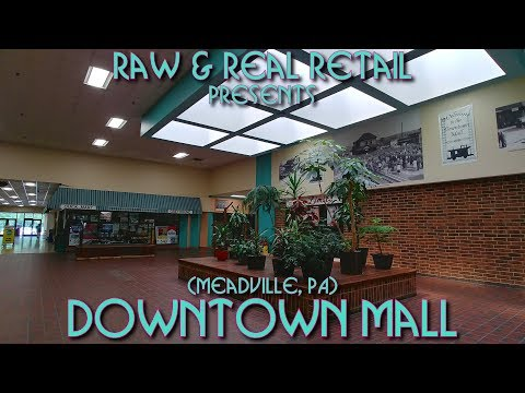 Downtown Mall (Meadville, PA) - Raw & Real Retail