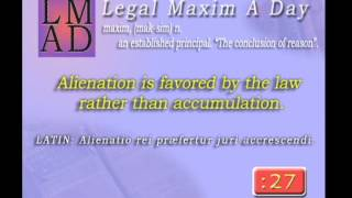 "Legal Maxim A Day - May 23rd 2013 - ""Alienation is favored by the law..."""