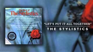 Video The Sylistics - Lets Put It All Together download MP3, 3GP, MP4, WEBM, AVI, FLV Oktober 2017