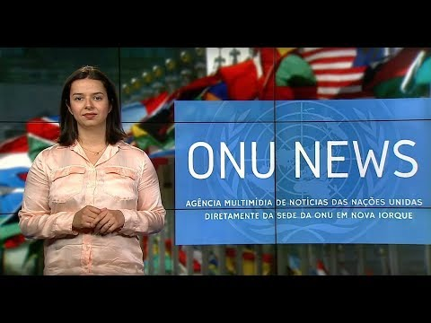 Destaque ONU News - 31 de maio de 2018