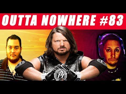 Outta Nowhere ! #83  - AJ Styles future WWE ROYAL RUMBLE Talk LIVE