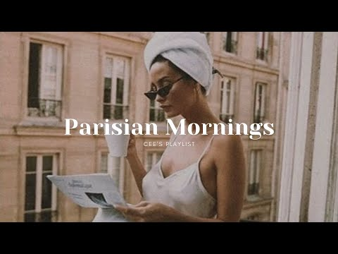 [Playlist] waking up in paris | french