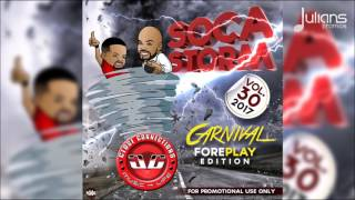 Close Connections Presents Soca Storm Vol. 30 2017 - Carnival Foreplay Edition 1