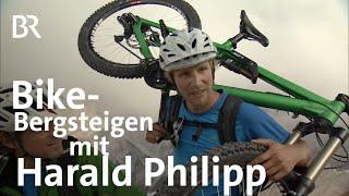 Bike-Bergsteigen Harald Philipp am Abgrund  Bergauf-Bergab  Doku  BR