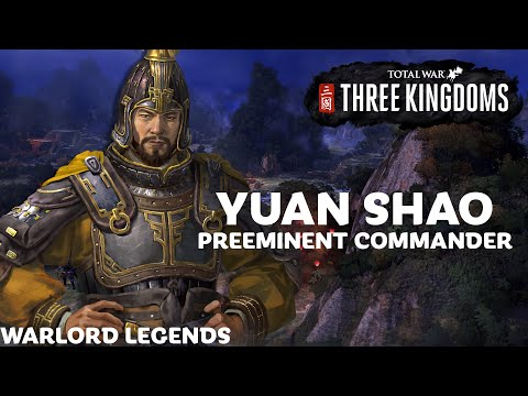 YUAN SHAO: The Allied Leader | Total War: Three Kingdoms - Warlord Legends