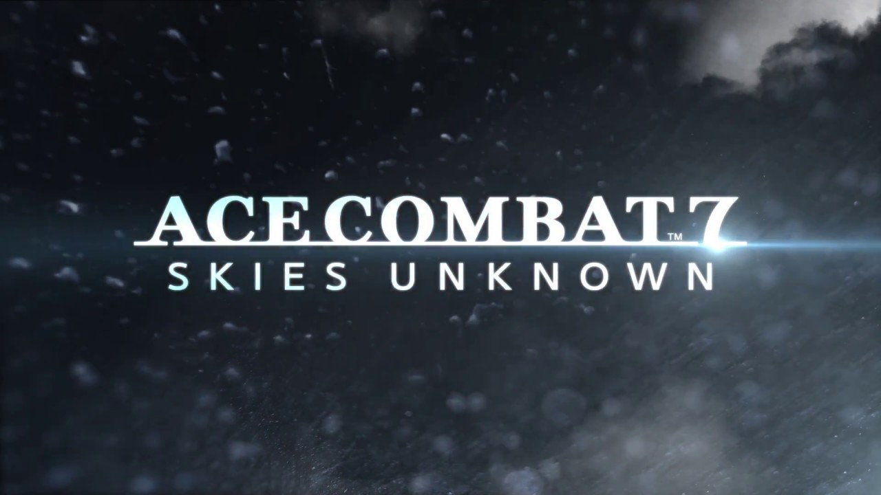 『ACE COMBAT™ 7: SKIES UNKNOWN』 TGS2017出展用トレーラー