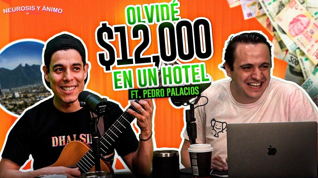 Neurosis y Ánimo - Olvidé $12,000 en un hotel con Pedro Palacios (Episodio especial)