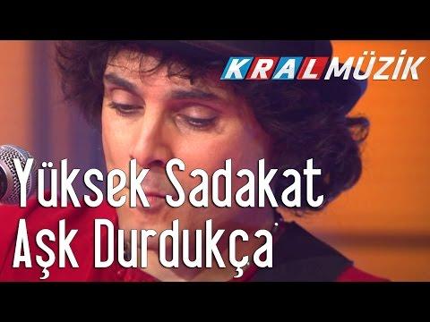 Kral Pop Akustik - Yüksek Sadakat - Aşk Durdukça
