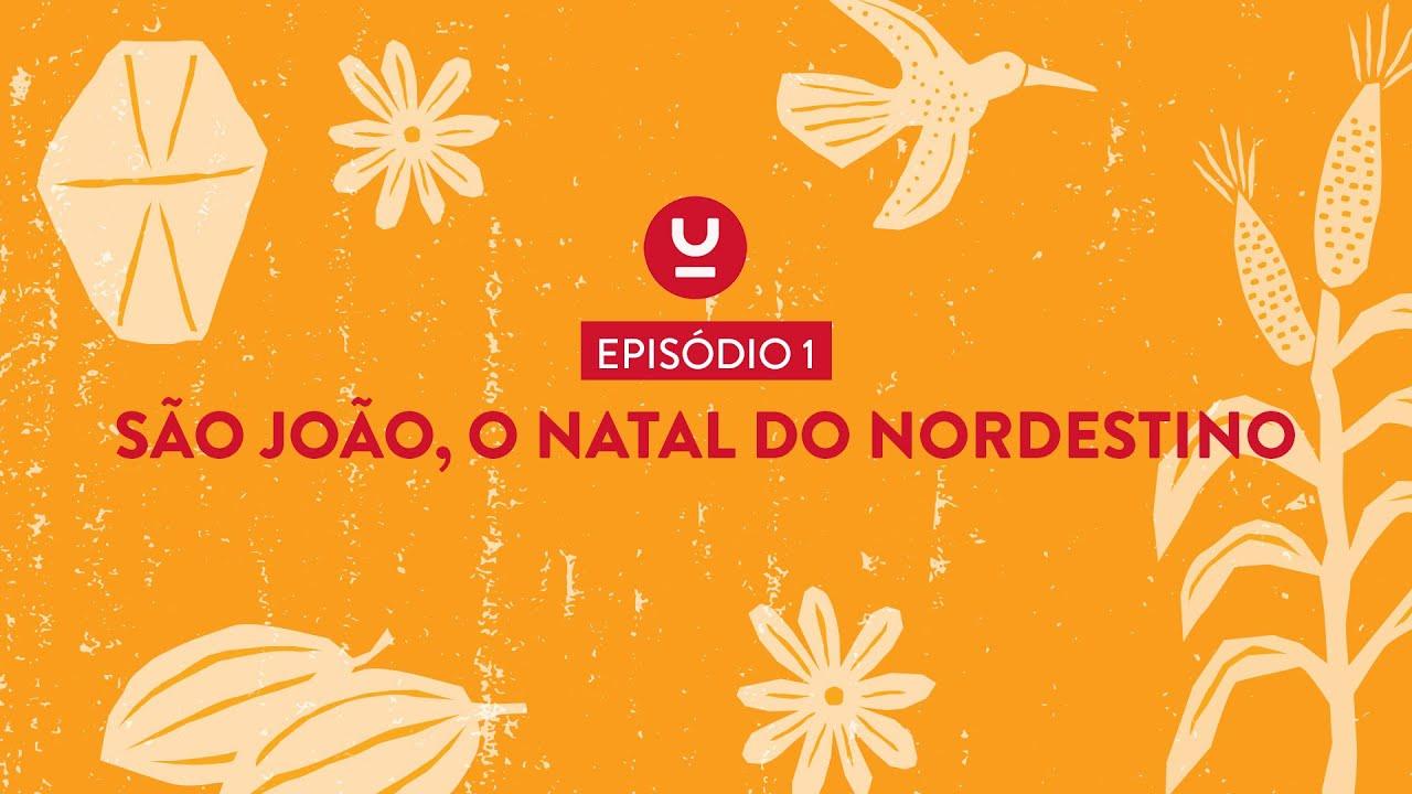 SÃO JOÃO, O NATAL DO NORDESTINO     Episódio 1 da websérie EXPEDIÇÃO FARTURA: SAUDADES DE SÃO JOÃO