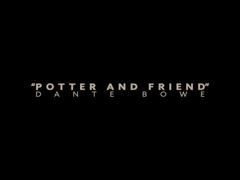 Dante Bowe Ft. Jesse Cline // Potter and Friend // Official Music Video