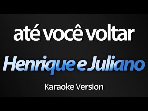 Henrique & Juliano - Até Você Voltar (Acústico) (KARAOKE COMPLETO)