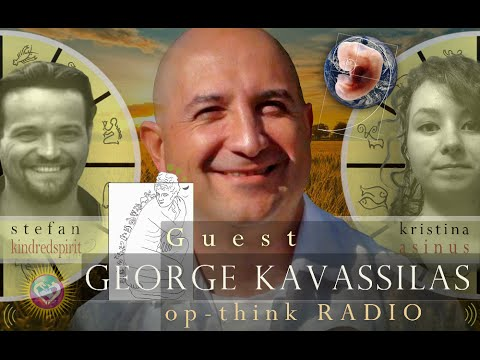 Op-Think Radio with George Kavassilas - Human Fractal Nature is Eternal