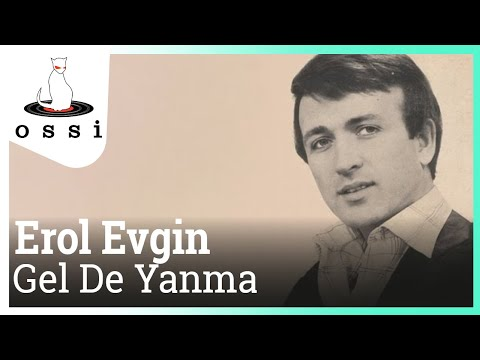 Erol Evgin - Gel De Yanma
