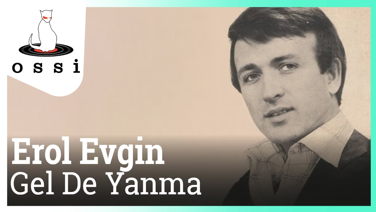 Erol Evgin - Gel De Yanma