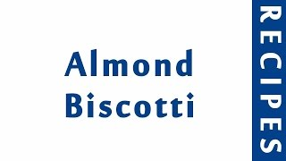 Almond Biscotti ITALIAN FOOD RECIPES | EASY TO LEARN | RECIPES LIBRARY