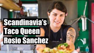 Rosio Sanchez is the Taco Queen of the North – Restaurant Sanchez in Copenhagen, Denmark