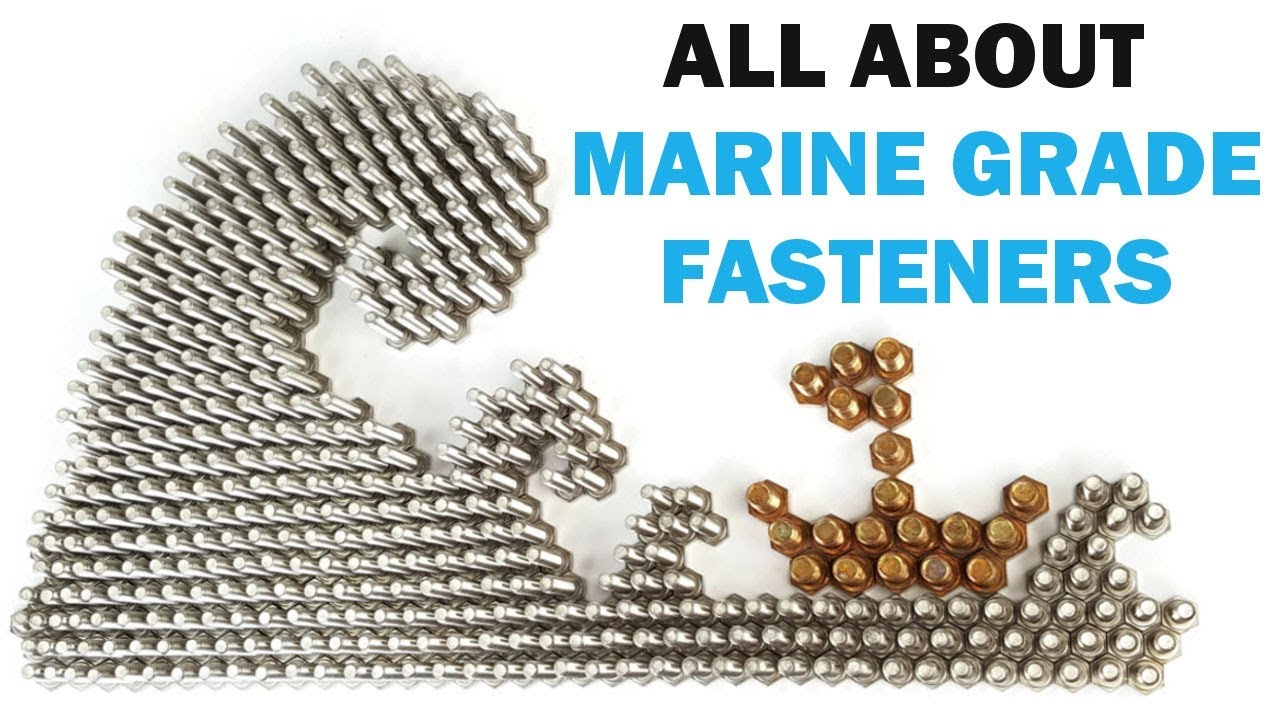 All About Salt Water & Marine Grade Fasteners | Fasteners 101