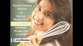 Special Baking session with Masterchef Ruhee Bhimani - Part 1 | Storified