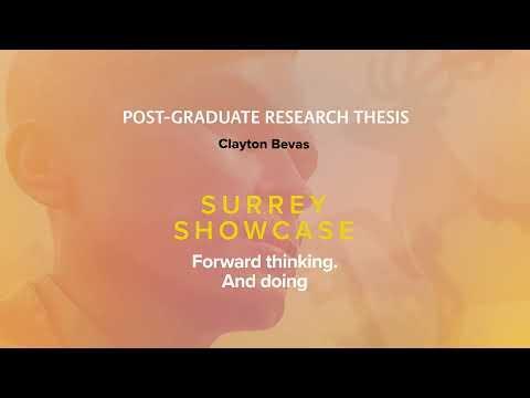 Play video: Surrey Showcase 2021 | Clayton Bevas | University of Surrey