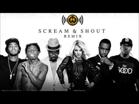Scream & Shout (Remix) [Britney Spears, Waka Flocka Flame, Lil' Wayne, Diddy and Hit-Boy]