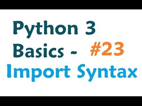 Python 3 Programming Tutorial - Module Import Syntax - YouTube