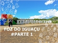 VLOG - FOZ DO IGUAÇU PARTE 1 #USINA DE ITAIPU