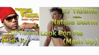 Flo rida & Natalie Storm - Right Round & Look Pon Me (DJ Tithimo Mash Up)