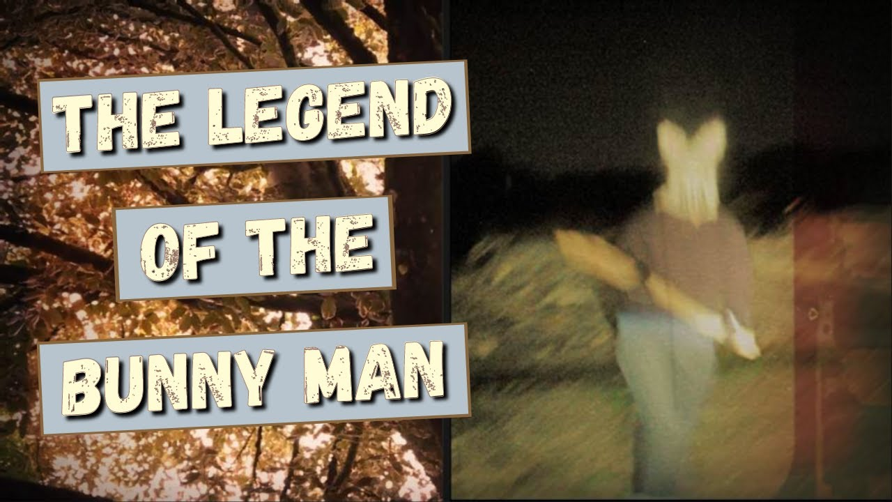 The Legend of the Bunny Man